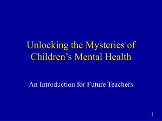 Unlocking the Mysteries of Children�s Mental Health