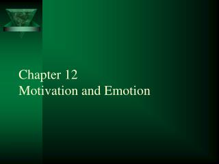 Chapter 12  Motivation and Emotion