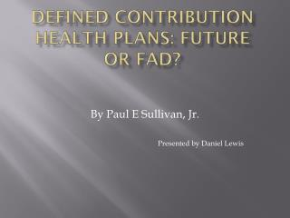 Defined Contribution Health Plans: Future or Fad?
