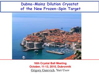 16th Crystal Ball  Meeting  October, 11-13, 2010, Dubrovnik Grigory Gurevich , Yuri Usov