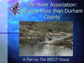 Eno River Association: Serving More than Durham County