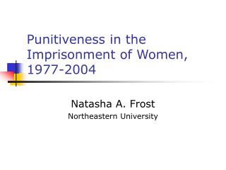 Punitiveness in the Imprisonment of Women, 1977-2004