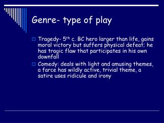 Genre- type of play