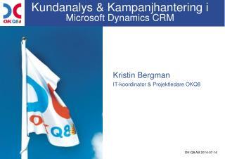 Kundanalys & Kampanjhantering i  Microsoft Dynamics CRM
