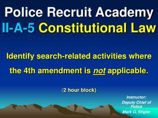 Instructor: Deputy Chief of Police Mark G. Stigler