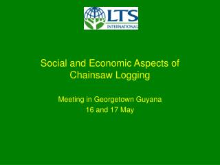 Social and Economic Aspects of Chainsaw Logging