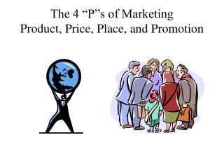"The 4 ""P""s of Marketing Product, Price, Place, and Promotion"