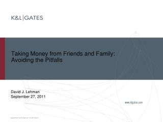 Taking Money from Friends and Family: Avoiding the Pitfalls