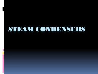 STEAM CONDENSERS