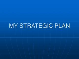 MY STRATEGIC PLAN