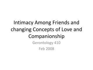 Intimacy Among Friends and changing Concepts of Love and Companionship