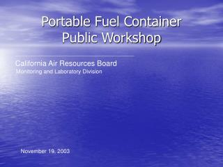 Portable Fuel Container  Public Workshop