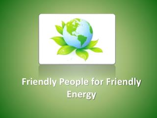 Friendly People for Friendly Energy