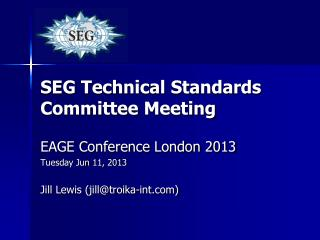 SEG Technical Standards  Committee  Meeting