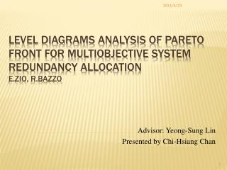 Level diagrams analysis of Pareto Front for multiobjective system redundancy allocation E.Zio, R.Bazzo
