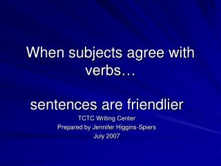 When subjects agree with verbs…