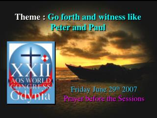 Theme :  Go forth and witness like Peter and Paul