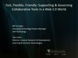 Fast, Flexible, Friendly: Supporting & Governing Collaborative Tools in a Web 2.0 World