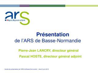 Pr sentation  de l ARS de Basse-Normandie