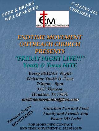 "ENDTIME MOVEMENT OUTREACH CHURCH PRESENTS ""FRIDAY NIGHT LIVE!!!"" Youth & Teens NITE"