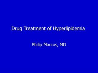 Drug Treatment of Hyperlipidemia