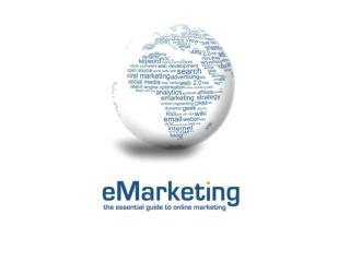 Market Research eMarketing: The Essential Guide to Online Marketing www.quirk.biz/emarketingtextbook
