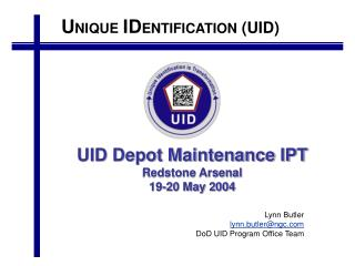 UID Depot Maintenance IPT Redstone Arsenal 19-20 May 2004