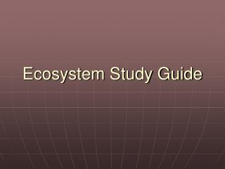 Ecosystem Study Guide