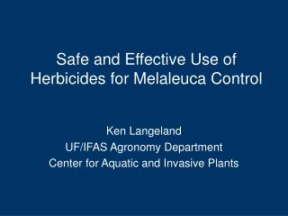 Safe and Effective Use of Herbicides for Melaleuca Control