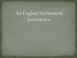 An English Settlement Jamestown