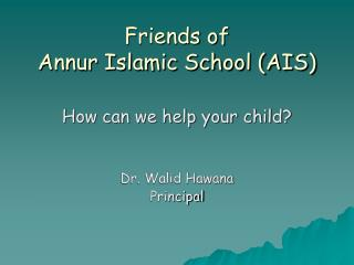Friends of   Annur Islamic School (AIS)