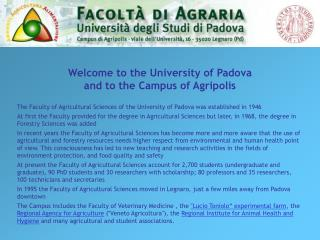 The Faculty of Agricultural Sciences of the University of Padova was established in 1946