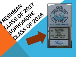 FRESHMAN CLASS OF 2017 Sophomore  class of 2016