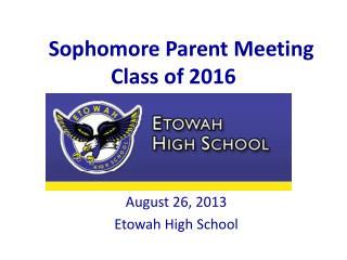 Sophomore Parent Meeting Class of 2016