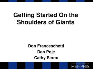 Getting Started On the Shoulders of Giants