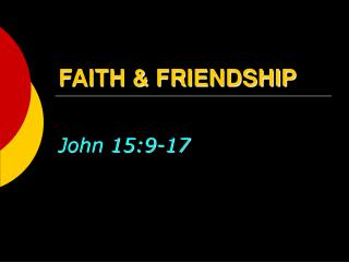 FAITH & FRIENDSHIP