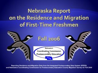 Nebraska Report  on the Residence and Migration  of First-Time Freshmen Fall 2006