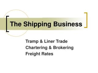 The Shipping Business