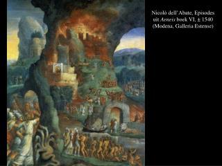 Nicolò dell'Abate, Episodes uit  Aeneis  boek VI,  ± 1540 ( Modena, Galleria Estense)