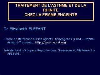 TRAITEMENT DE L'ASTHME ET DE LA RHINITE  CHEZ LA FEMME ENCEINTE