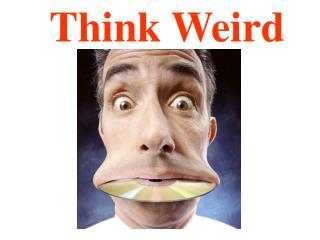 Think Weird