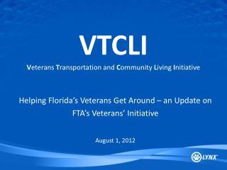 VTCLI V eterans  T ransportation and  C ommunity  L iving  I nitiative