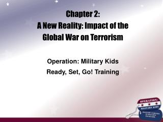 Chapter 2: A New Reality: Impact of the Global War on Terrorism  Operation: Military Kids Ready, Set, Go Training