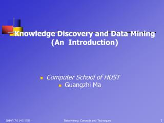 Knowledge Discovery and Data Mining  (An  Introduction)