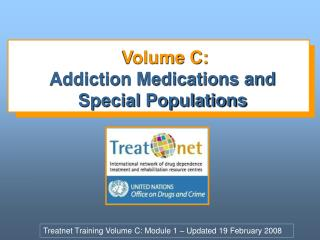 Volume C: Addiction Medications and Special Populations