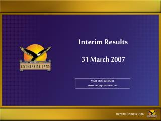 Interim Results 31 March 2007