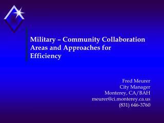 Fred Meurer City Manager Monterey, CA/BAH meurer@ci.monterey.ca.us (831) 646-3760