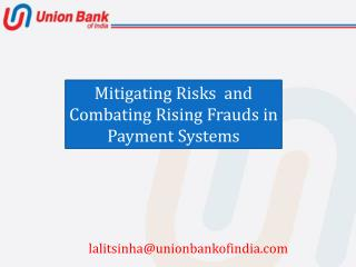 Mitigating Risks   and Combating  Rising Frauds in Payment Systems