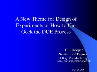 A New Theme for Design of Experiments or How to Un-Geek the DOE Process