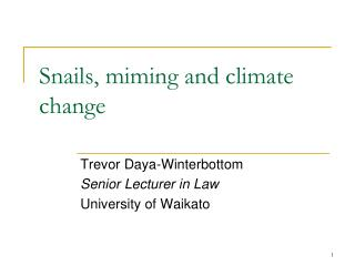 Snails, miming and climate change